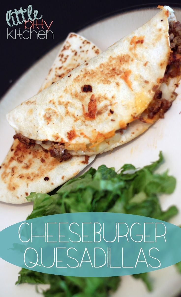 Little Bitty Kitchen: Cheeseburger Quesadillas #dinner #recipe #beef. Easy and sounds delicious!