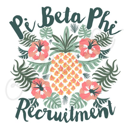 Sorority Recruitment Pi Beta Phi Pineapple Floral Tropical South By Sea