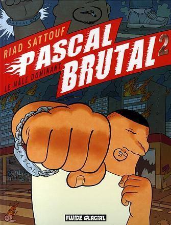 SATTOUF, Riad. Pascal Brutal : 2.Le mâle dominant. Paris : Fluide Glacial, 2007. BD SAT