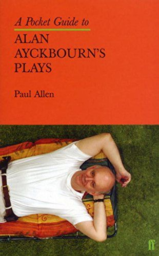 A Pocket Guide to Alan Ayckbourn\'s Plays