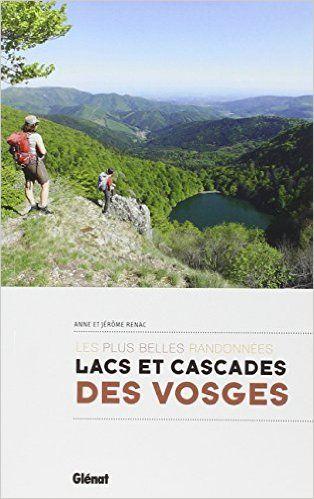 Amazon.fr - Lacs et cascades des Vosges : les plus belles randonnées - Anne Renac, Jérôme Renac - Livres