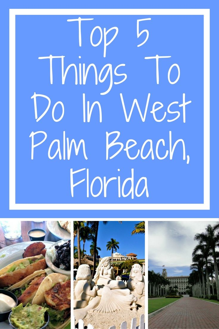 5 Things To Do In West Palm Beach, FL