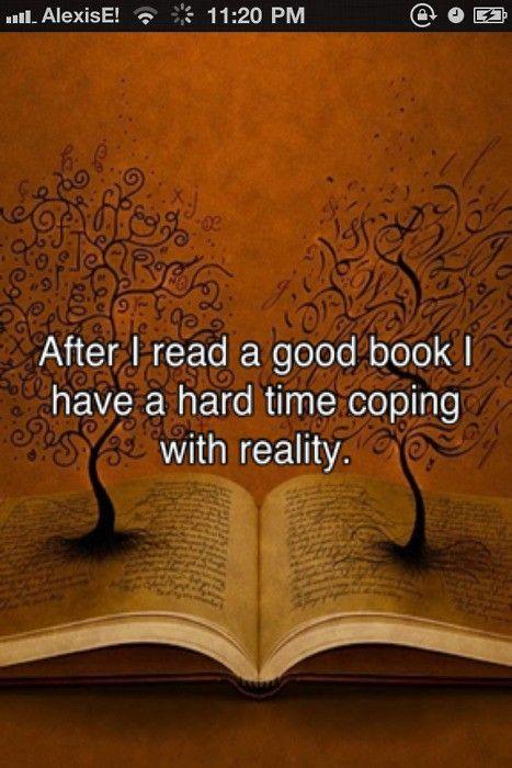 Después de una buena #lectura, volver a la realidad puede ser difícil, a través de Quotespictures.com