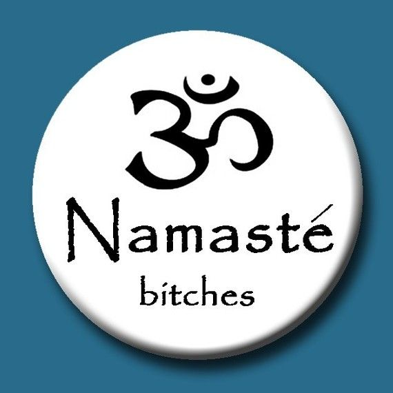 buddhism.Buddhism, Namaste Bitch, Too Funny, Gift Cards, Spirituality, Jewelry Holders, Yoga, Nice Quotes, Crazy Funny