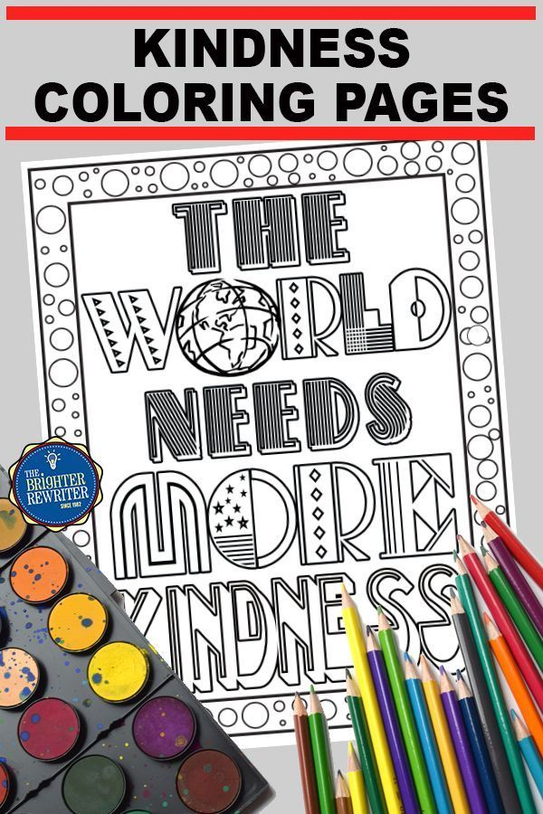 Encourage A Positive Classroom Climate With These 12 Kindness Themed Coloring Pages For Upper Elem Coloring Pages Coloring Pages For Kids Classroom Inspiration