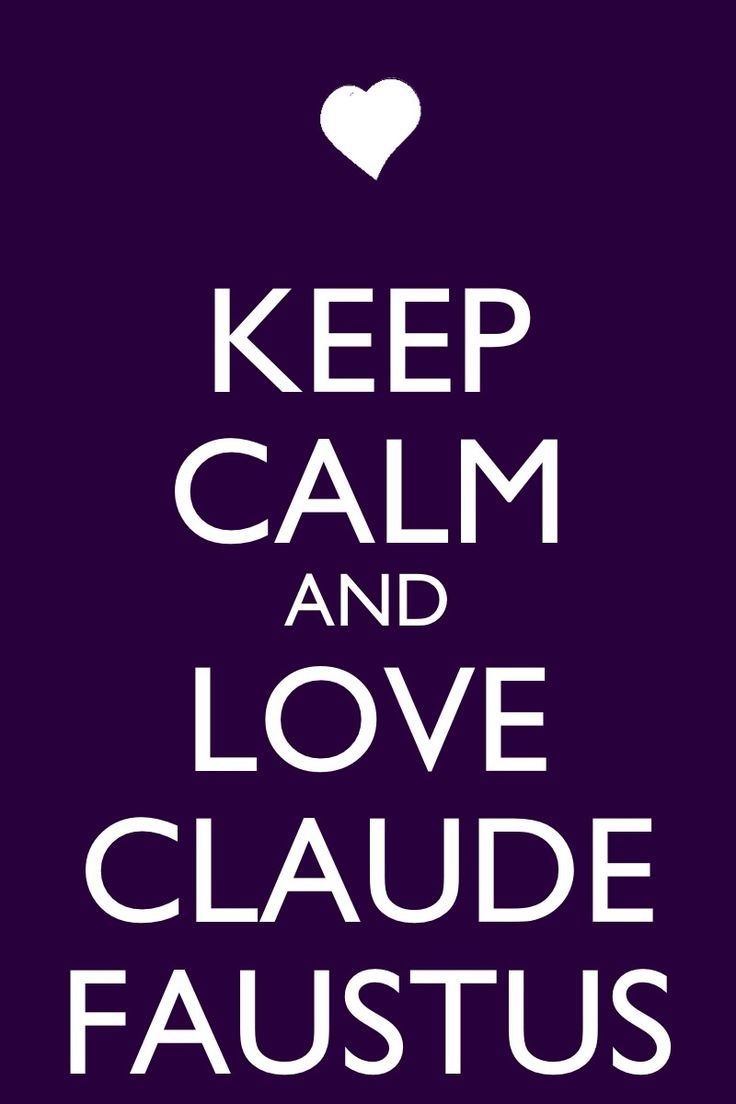 keep_calm_and_love_claude_faustus_by_xendrak18-d69h707.jpg (800×1200)