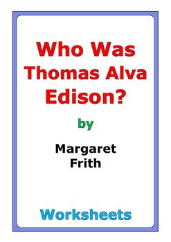 """42 pages of worksheets for the book """"Who Was Thomas Alva Edison?"""" by Margaret Frith"""