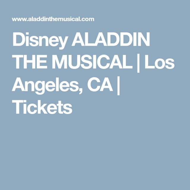 Disney ALADDIN THE MUSICAL | Los Angeles, CA | Tickets
