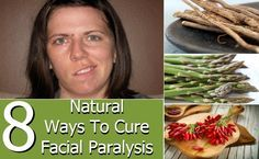8 Natural Ways To Cure Facial Paralysis http://transformation-without-effort.tumblr.com/new-method/