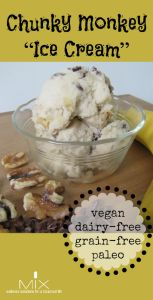 "Chunky Monkey ""Ice Cream"" {Dairy-Free, Grain-Free, Vegan + Paleo}"