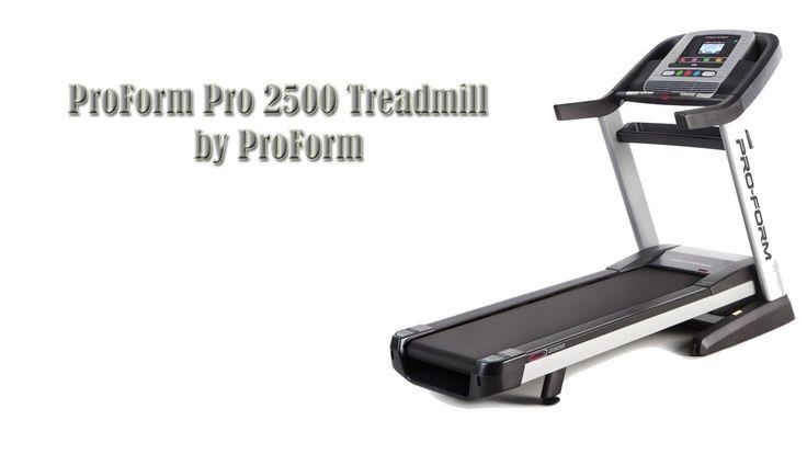 ProForm Pro 2500 Treadmill Review