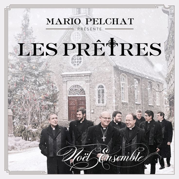 Les Prêtres: Noël ensemble - Mario Pelchat Présente - Nombre de titres : 13 titres -   Référence : 00059950  #CD #Musique #Cadeau #Vacance #Chalet
