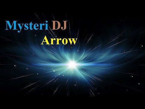 Mysteri DJ - Arrow