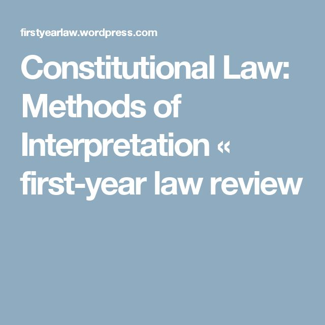 Constitutional Law: Methods of Interpretation « first-year law review