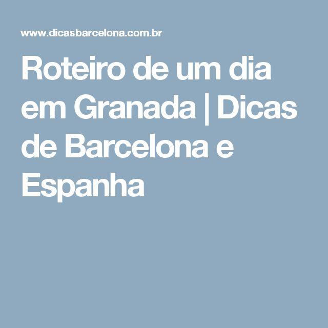 Roteiro de um dia em Granada   Dicas de Barcelona e Espanha