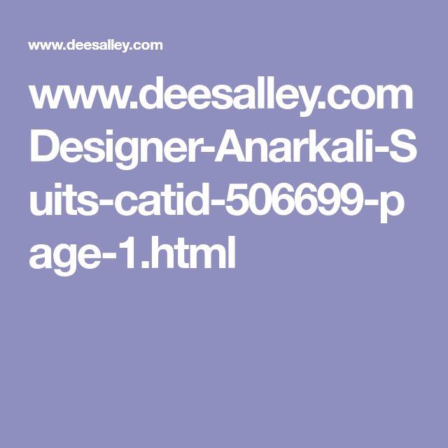 www.deesalley.com Designer-Anarkali-Suits-catid-506699-page-1.html
