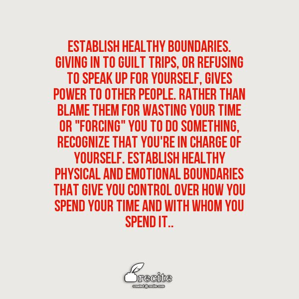 """Giving in to guilt trips, or refusing to speak up for yourself, gives power to other people. Rather than blame them for wasting your time or """"forcing"""" you ..."""