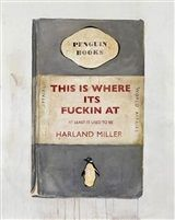 This is where its fuckin at, at least it used to be by Harland Miller