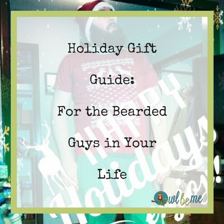 Holiday Gift Guide: For the Bearded Guys in Your Life