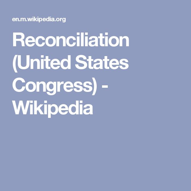 Reconciliation (United States Congress) - Wikipedia