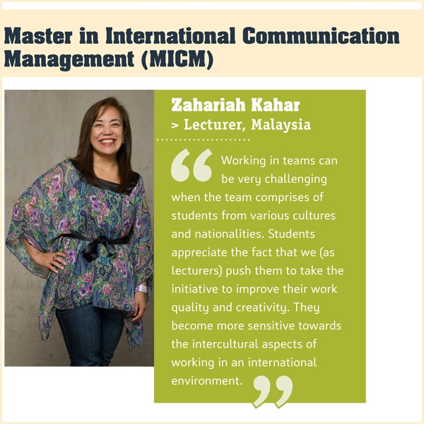 In the Master in International Communication Management, you learn more than just theory. You will put the knowledge that you have acquired into practice. Explore international trends, cultural differences, ethics and personal skills such as leadership, project management and conflict management. After your course, you will be able to investigate, develop, implement and manage complex communication issues at an international level.