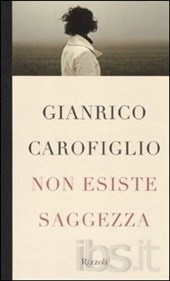 Non esiste saggezza  Carofiglio Gianrico