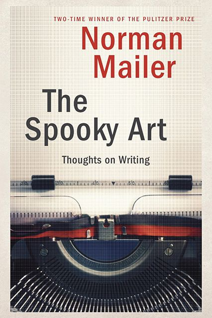 norman mailer essay First published in dissent, fall 1957, where mailer was a long time contributor  and board member later  by: norman mailer a digital.
