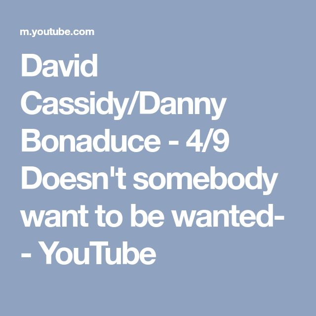 David Cassidy/Danny Bonaduce - 4/9 Doesn't somebody want to be wanted- - YouTube