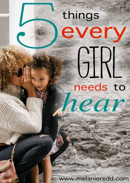 5 Things Every Girl Needs to Hear!