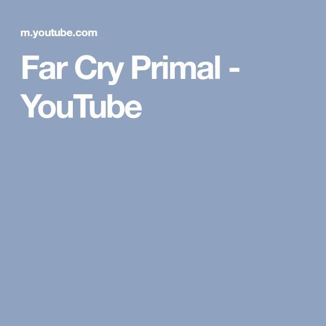 Far Cry Primal - YouTube