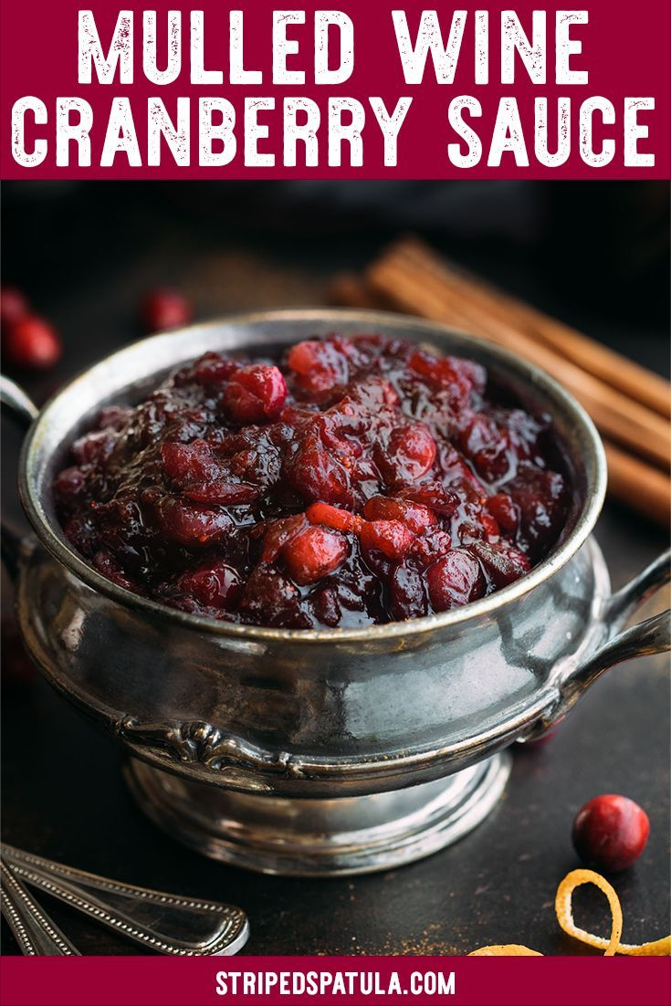 Mulled Wine Cranberry Sauce Combines The Best Flavors Of Vin Chaud With Fresh Cranberries I Cranberry Recipes Cranberry Recipes Easy Cranberry Cookies Recipes
