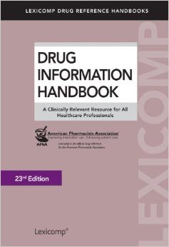 """""""Drug Information Handbook: A Clinically Relevant Resource for All Healthcare Professionals"""" RM301.12 .D78 2014"""