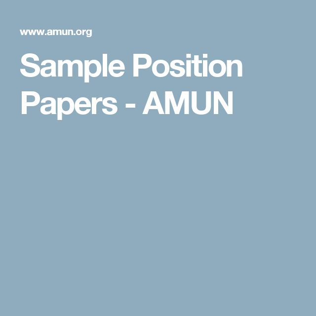 how to write a position paper for model un A position paper is an essay that presents an arguable they are also an important part of the model united nations process writing a position paper.