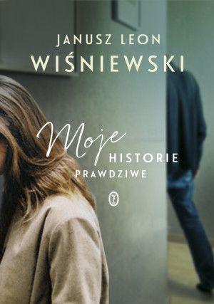 """""""Moje historie prawdziwe"""" Janusza Leona Wiśniewskiego"""