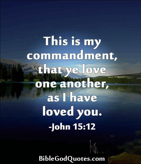 Love One Another Quotes Sayings: This Is My Commandment, That Ye Love One Another, As I