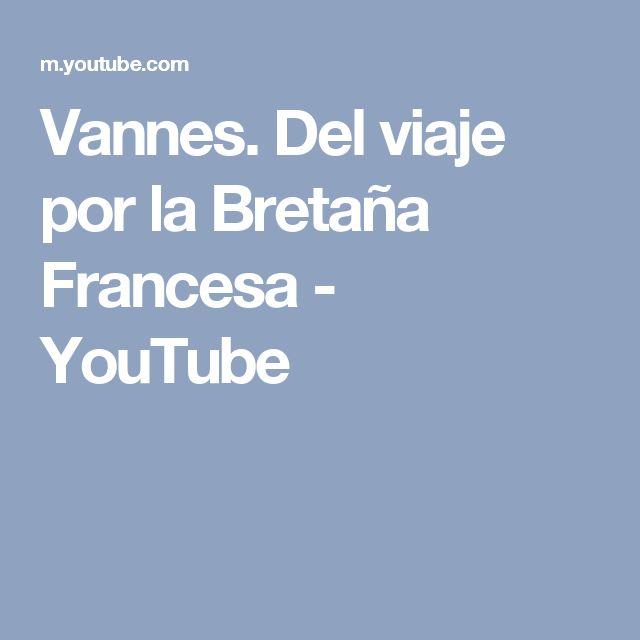 Vannes. Del viaje por la Bretaña Francesa - YouTube