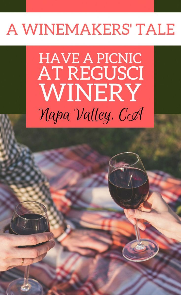 Why You Should Visit And Have A Picnic At Regusci Winery In Napa Valley California Napa Valley Wineries Napa Valley With Images Napa Valley Wineries Napa Valley Napa