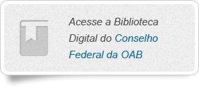 Acesse a Biblioteca Digital do Conselho Federal da OAB