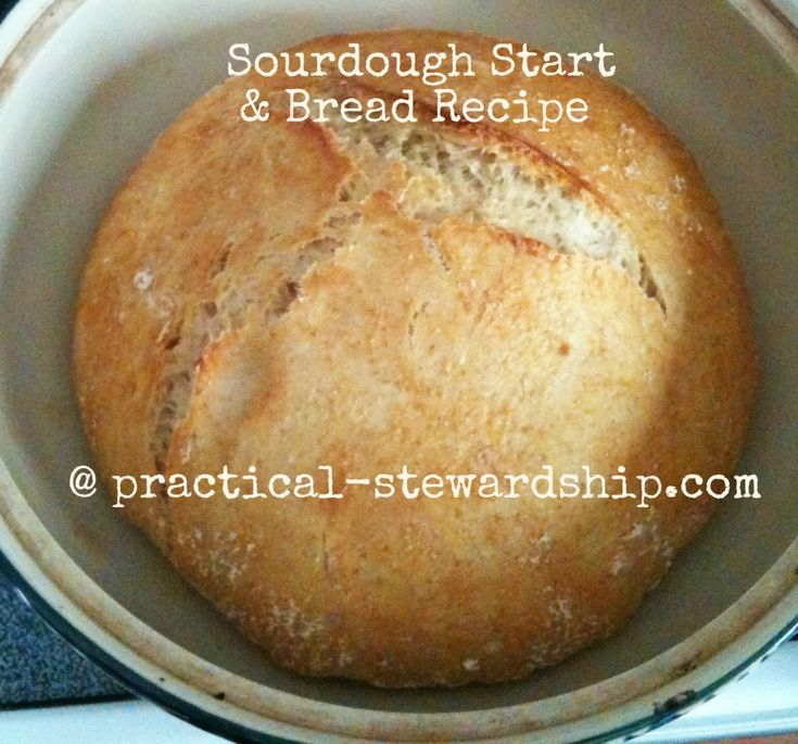 Sourdough Starter and Basic 3 (or 4) Ingredient Sourdough Bread Recipe--the start sounds like a bit of work, but once you have it, you can keep it going for a long time.