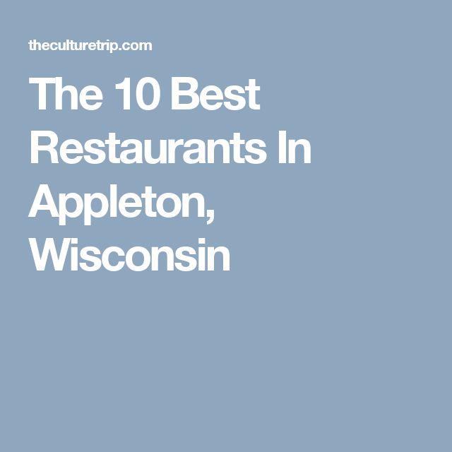 The 10 Best Restaurants In Appleton, Wisconsin
