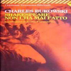 Recensione de Shakespeare non l'ha mai fatto - http://www.diunlibro.it/shakespeare-non-lha-mai-fatto-di-charles-bukowski/