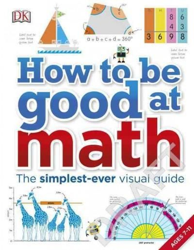 How to Do Math uses an innovative visual approach to explain and define all the…