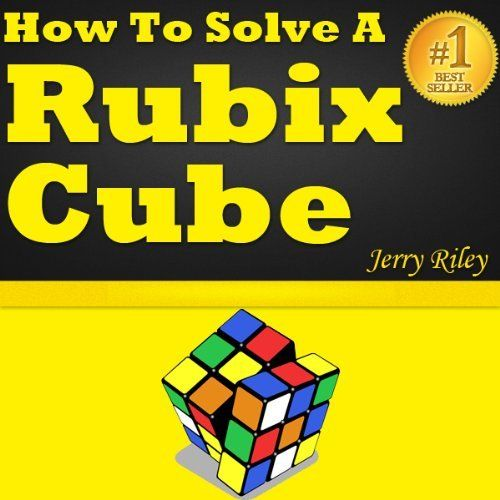 How To Solve A Rubix Cube Fast: Rubik's Cube Solution Guide! Learn How To Start Solving A Rubix Cube, How To Solve A Rubik's Cube Fast And Reach A Rubix Cube Solution. Great Rubix Cube Solver Guide! by Jerry Riley. $3.39. 29 pages. Publication: April 29, 2012