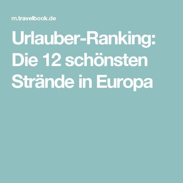Urlauber-Ranking: Die 12 schönsten Strände in Europa