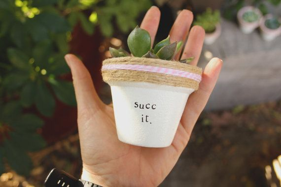 Succ It. Pot does not include succulent. These hand painted and stamped pots are perfect for any indoor environment! All pots made by Plant Puns are sealed with an earth safe finish for safe growing of all plants, cactus and succulents. Pots contain a drainage hole. Is this a gift?! Send us a message and we'll be sure to include a special note from YOU free of charge! If you're looking for a set of succulents be sure to check out our specials for discounts up to 20%