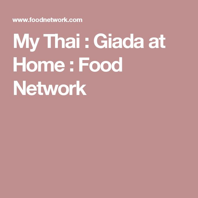 My Thai : Giada at Home : Food Network