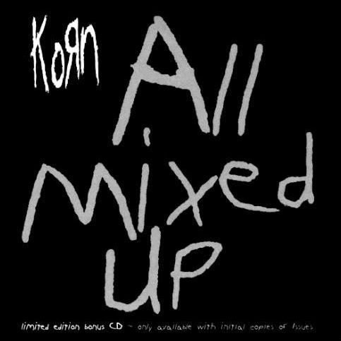 Korn - All Mixed Up EP (1999)
