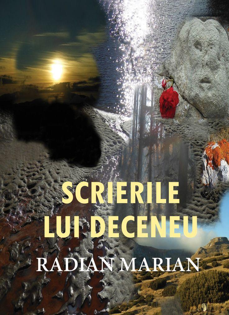 """Carte: """" Scrierile lui Deceneu"""" Autor: Radian Marian  www.self-publishing.ro"""