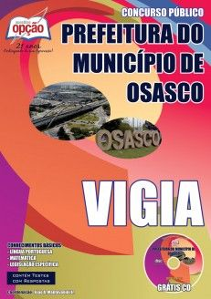Apostila Concurso Prefeitura Municipal de Osasco / SP - 2014: - Cargo: Vigia - Masculino e Feminino