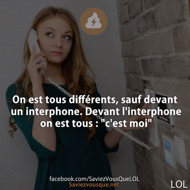 """On est tous différents, sauf devant un interphone. Devant l'interphone on est tous : """"c'est moi"""""""